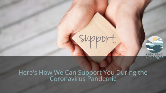 Here's How We Can Support You During the Corona Virus Pandemic