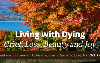 Living with Dying Grief, Loss, Beauty and Joy